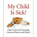 My Child is Sick: New Book Tells Parents When to Call the Doctor