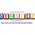 Senseez Pillows: Vibrational Therapy to Soothe Anxious Kids