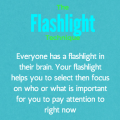 Difficult Getting Students to Focus? Try the Flashlight Technique